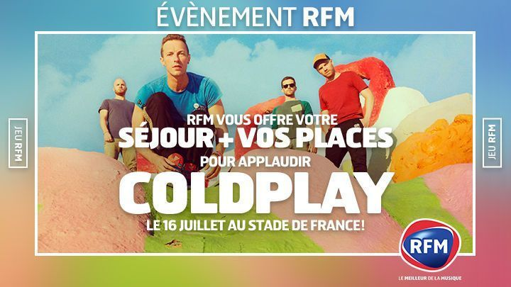 coldplay gagnez votre s jour et vos places pour leur concert au stade de france. Black Bedroom Furniture Sets. Home Design Ideas
