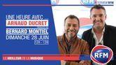 Dimanche 28 juin : Arnaud Ducret est l'invité de Bernard Montiel