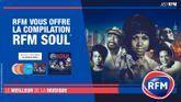 RFM vous offre votre compilation RFM Soul !