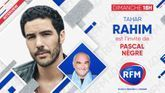 Dimanche 4 juillet: Tahar Rahim est l'invité de Pascal Nègre !