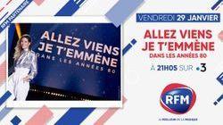 Vendredi 29 janvier, à 21h05, sur France 3 : RFM partenaire de l'émission «Allez viens je t'emmène dans les années 80»