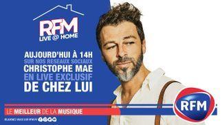 RFM LIVE @ HOME : A 14H, retrouvez un live exclusif de Christophe Maé de chez lui !