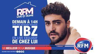 RFM Live @ Home : A 14h, retrouvez un live exclusif de Tibz de chez lui !