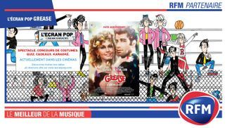 RFM partenaire de l' Écran Pop de «Grease» !