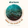 DIVA FAUNE/CLAIRE DENAMUR Would you stand by me